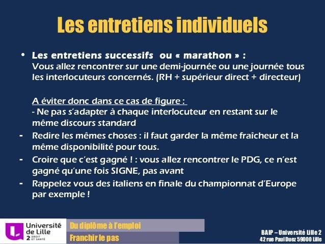 Du diplôme à l'emploi Franchir le pas Les entretiens individuels • Les entretiens successifs ou «marathon» : Vous allez ...