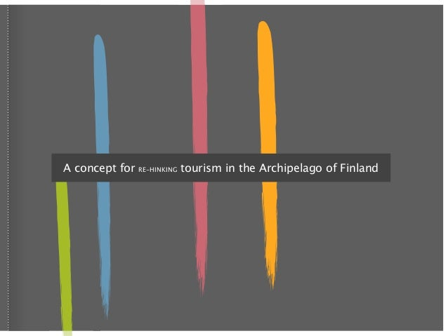 A concept for   RE-HINKING   tourism in the Archipelago of Finland