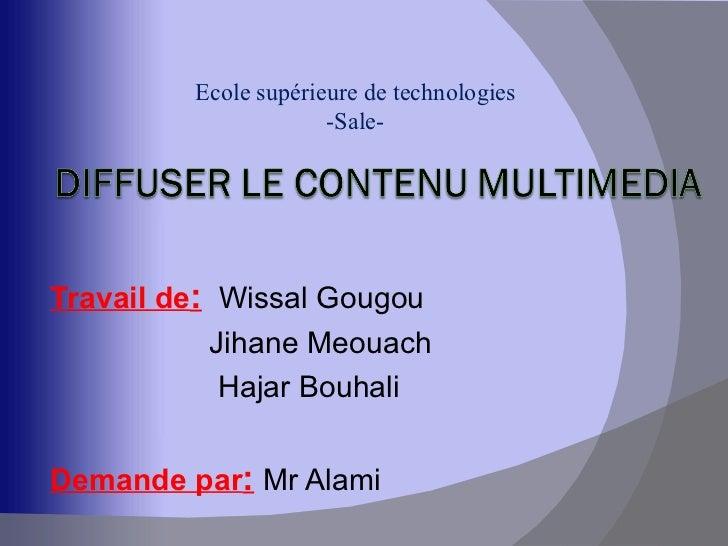 Ecole supérieure de technologies                      -Sale-Travail de: Wissal Gougou           Jihane Meouach            ...