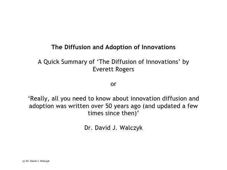 The Diffusion and Adoption of Innovations A Quick Summary of 'The Diffusion of Innovations' by Everett Rogers or ' Really,...