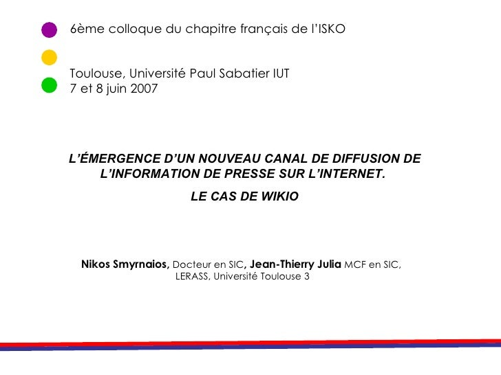 6ème colloque du chapitre français de l'ISKO Toulouse, Université Paul Sabatier IUT 7 et 8 juin 2007 L'ÉMERGENCE D'UN NOUV...