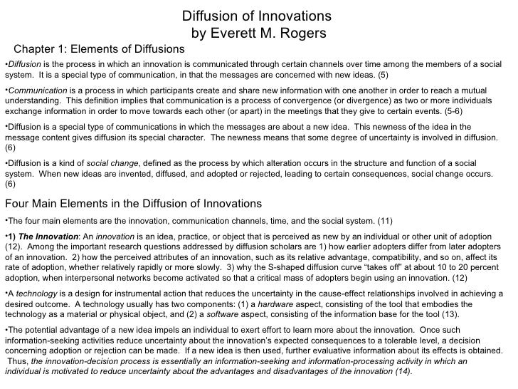 Diffusion of Innovations  by Everett M. Rogers Chapter 1: Elements of Diffusions <ul><li>Diffusion  is the process in whic...
