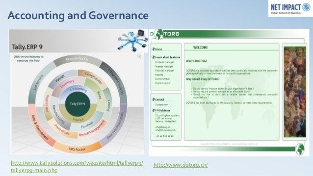 Accounting and Governancehttp://www.tallysolutions.com/website/html/tallyerp9/   http://www.dotorg.ch/tallyerp9-main.php