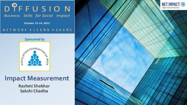 Sponsored byImpact Measurement   Rashmi Shekhar    Sakshi Chadha