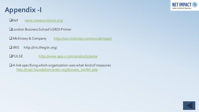 Appendix -I Nef     www.neweconomics.org London Business School's SROI Primer  McKinsey & Company          http://sso.m...