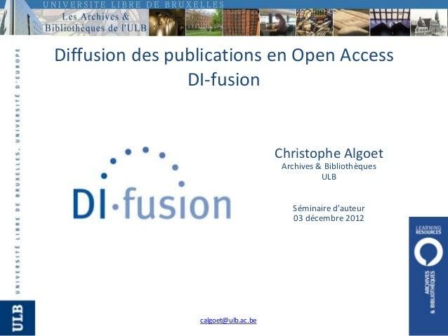 Diffusion des publications en Open Access                DI-fusion                                     Christophe Algoet  ...