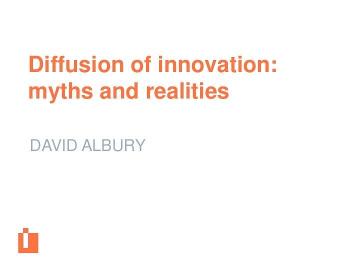 Diffusion of innovation:myths and realitiesDAVID ALBURY