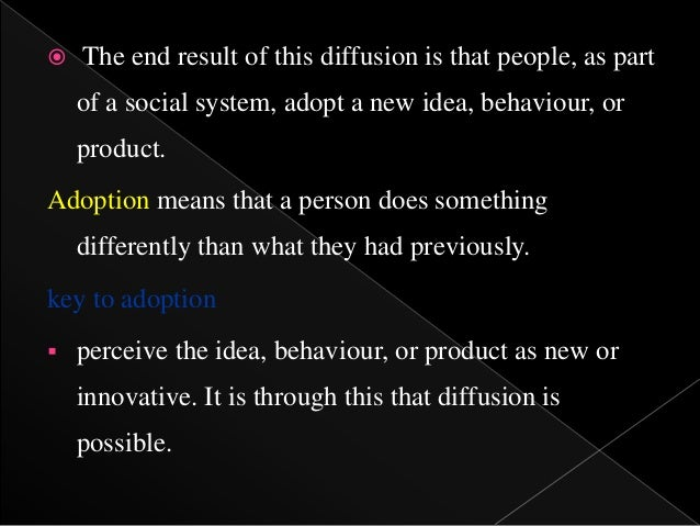 evaluation of the diffusion of innovation theory The diffusion of innovation is a theory that seeks to explain how, why, and at what rate new ideas and technology spread through cultures the origins of the diffusion of innovation theory are varied and span multiple disciplines.