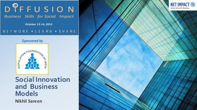 Sponsored bySocial Innovationand BusinessModelsNikhil Sareen