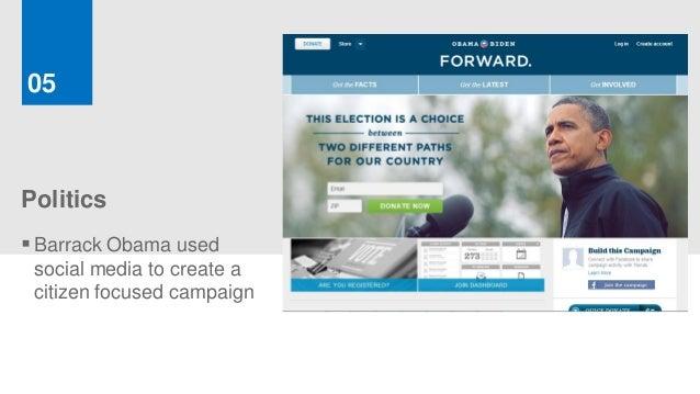 05Politics Barrack Obama used social media to create a citizen focused campaign