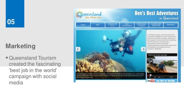 05Marketing Queensland Tourism created the fascinating 'best job in the world' campaign with social media
