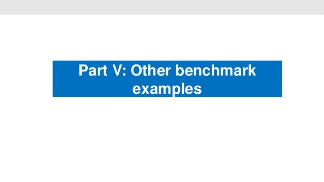 Part V: Other benchmark                •        examples