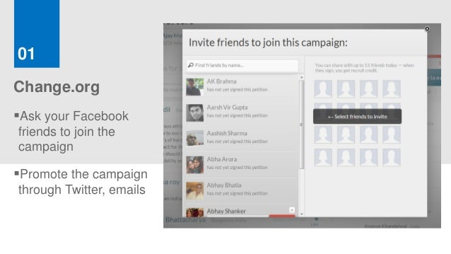 01Change.orgAsk your Facebookfriends to join thecampaignPromote the campaignthrough Twitter, emails