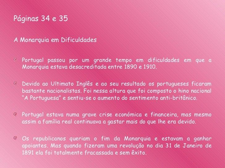 <ul><li>Páginas 34 e 35 </li></ul><ul><li>A Monarquia em Dificuldades </li></ul><ul><li>Portugal passou por um grande temp...