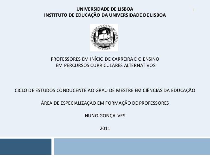 UNIVERSIDADE DE LISBOA                     1           INSTITUTO DE EDUCAÇÃO DA UNIVERSIDADE DE LISBOA             PROFESS...