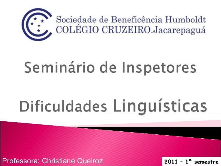 Professora: Christiane Queiroz 2011 – 1º semestre