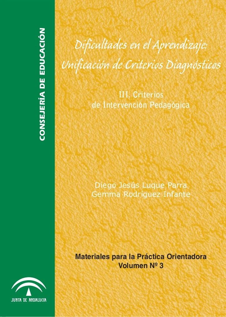 Dificultades en el aprendizaje: Unificación de Criterios Diagnósticos. III. Criterios de Intervención Pedagógica          ...