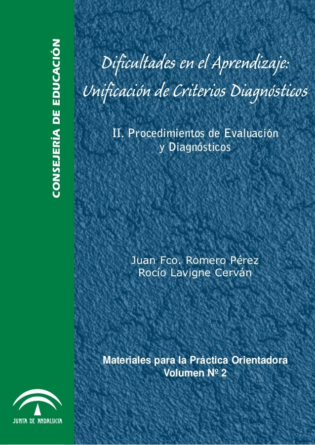 Dificultades en el aprendizaje: Unificación de Criterios Diagnósticos. II. Procedimientos de Evaluación y Diagnósticos    ...