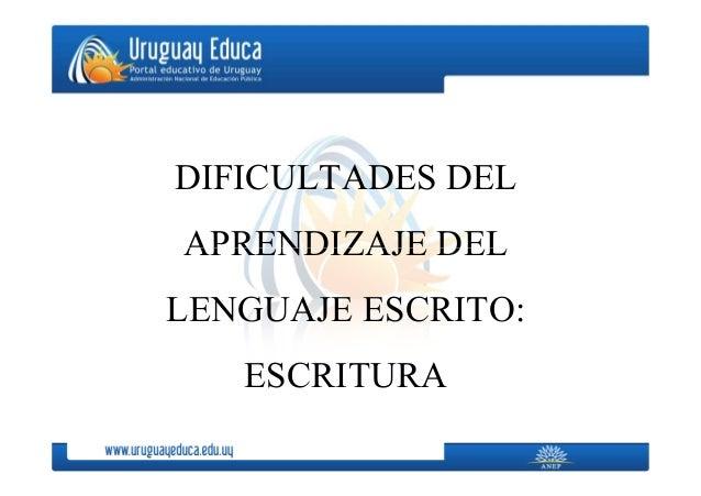 DIFICULTADES DEL APRENDIZAJE DELAPRENDIZAJE DEL LENGUAJE ESCRITO: ESCRITURA
