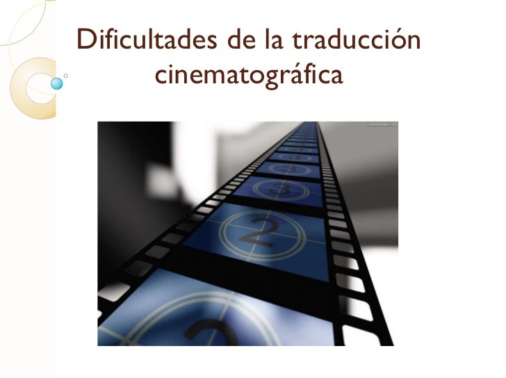 Dificultades de la traducción cinematográfica