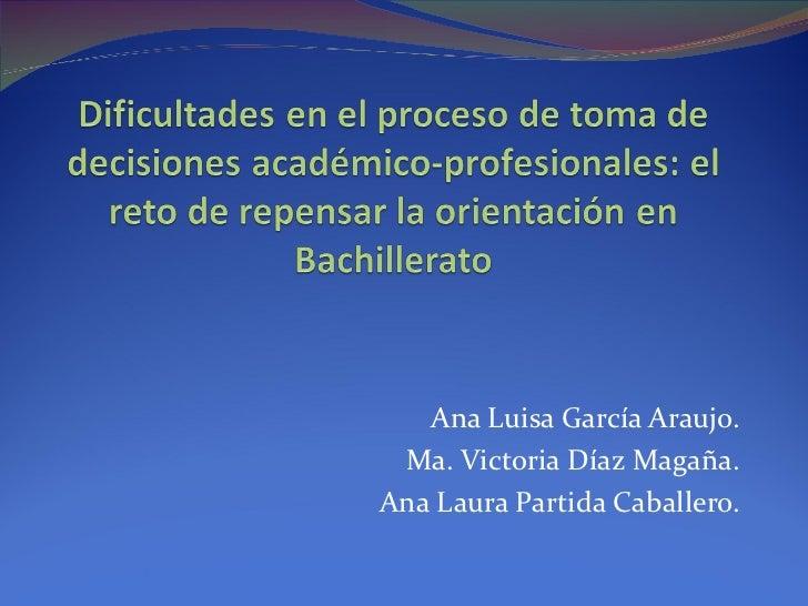 Ana Luisa García Araujo. Ma. Victoria Díaz Magaña.Ana Laura Partida Caballero.