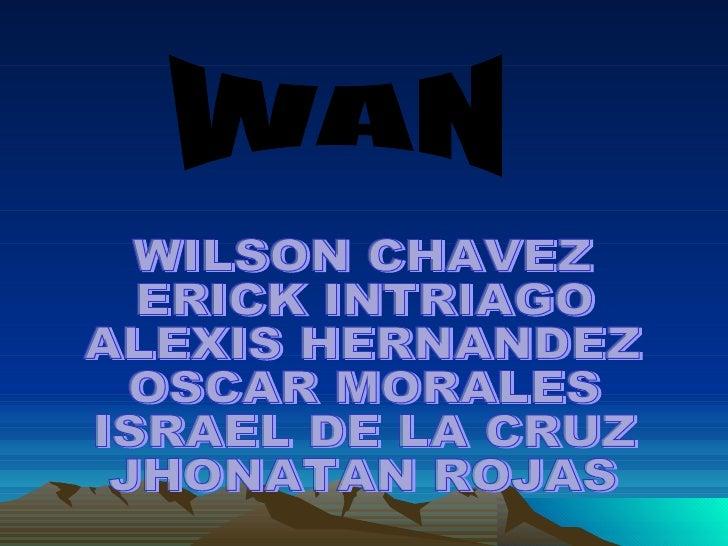 WAN WILSON CHAVEZ ERICK INTRIAGO ALEXIS HERNANDEZ OSCAR MORALES ISRAEL DE LA CRUZ JHONATAN ROJAS