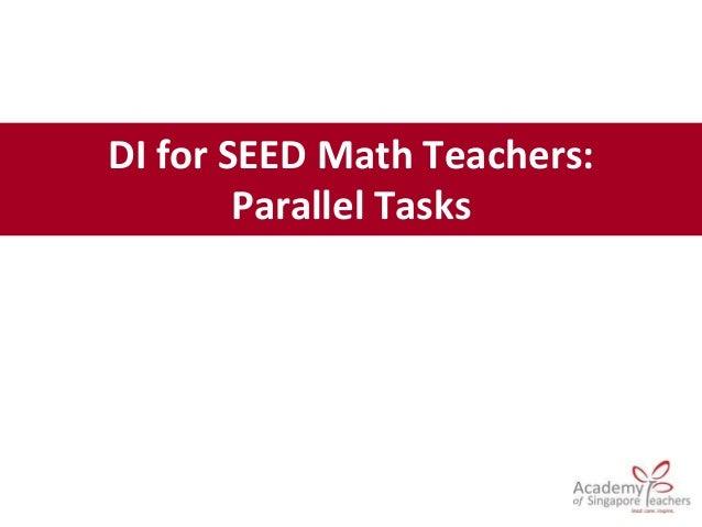 DI for SEED Math Teachers: Parallel Tasks