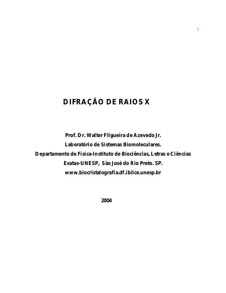 1           DIFRAÇÃO DE RAIOS X            Prof. Dr. Walter Filgueira de Azevedo Jr.            Laboratório de Sistemas Bi...