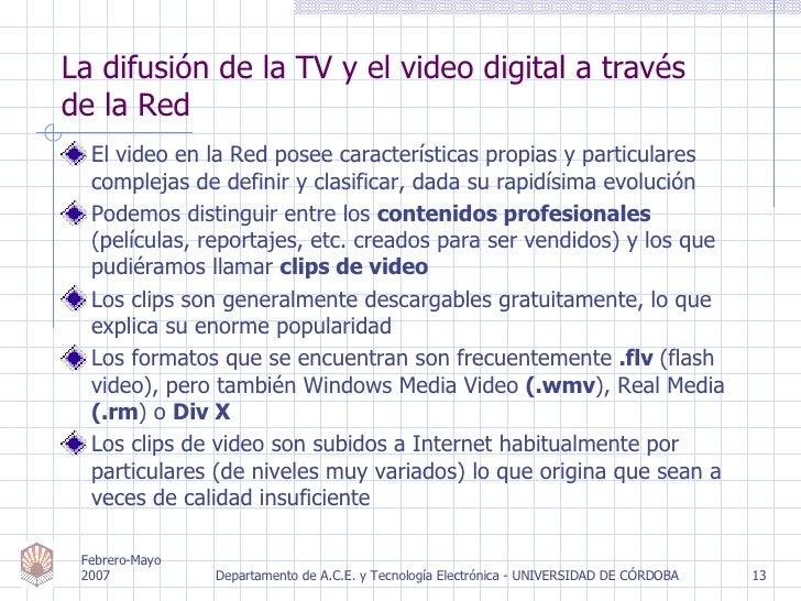 <ul><li>El video en la Red posee características propias y particulares complejas de definir y clasificar, dada su rapidís...