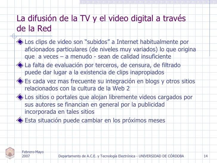 """<ul><li>Los clips de video son """"subidos"""" a Internet habitualmente por aficionados particulares (de niveles muy variados) l..."""