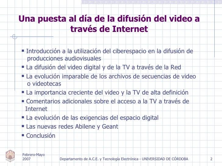Una puesta al día de la difusión del video a través de Internet <ul><ul><li>Introducción a la utilización del ciberespacio...