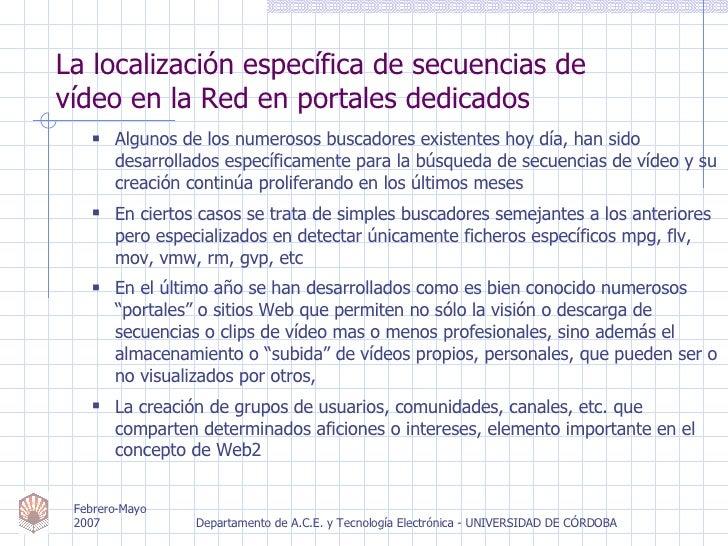 La localización específica de secuencias de vídeo en la Red en portales dedicados <ul><ul><li>Algunos de los numerosos bus...