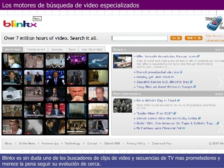 Los motores de búsqueda de video especializados Blinkx es sin duda uno de los buscadores de clips de video y secuencias de...