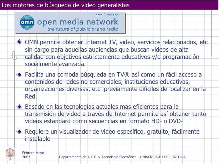 Los motores de búsqueda de video generalistas <ul><li>OMN permite obtener Internet TV, video, servicios relacionados, etc ...
