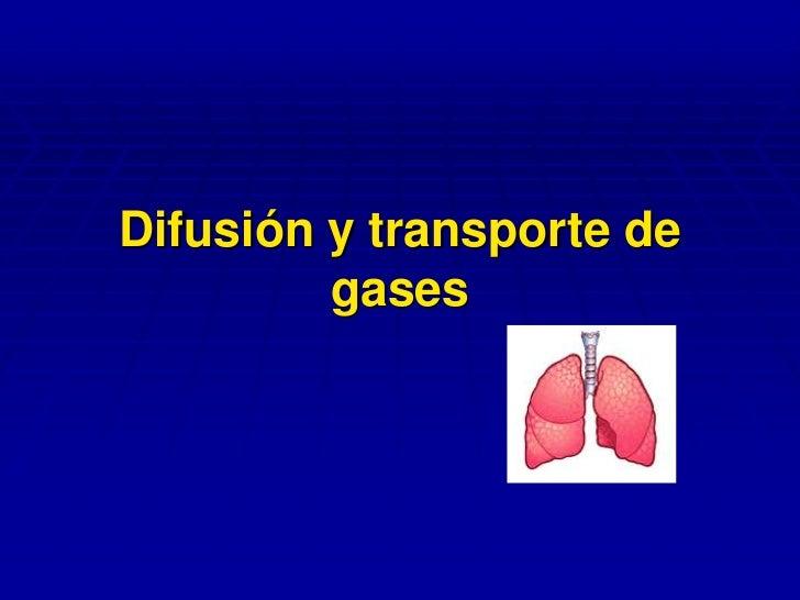 Difusión y transporte de gases<br />