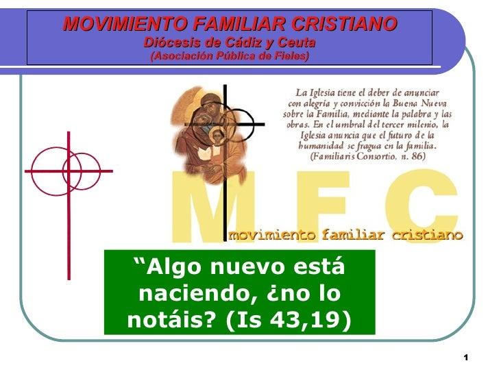 """MOVIMIENTO FAMILIAR CRISTIANO Diócesis de Cádiz y Ceuta (Asociación Pública de Fieles) """" Algo nuevo está naciendo, ¿no lo ..."""