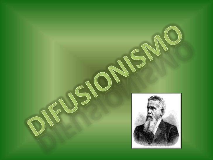DIFUSIONISMO<br />