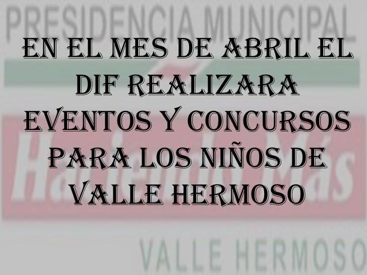 En el mes de Abril el DIF realizara eventos y concursos para los niños de Valle Hermoso<br />