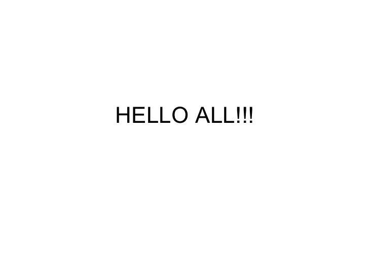 HELLO ALL!!!