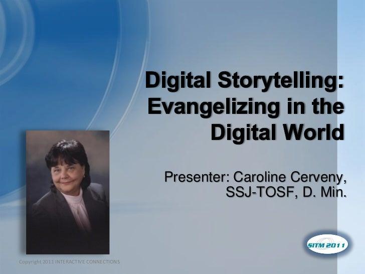 Presenter: Caroline Cerveny,                                                      SSJ-TOSF, D. Min. Copyright © Interactiv...