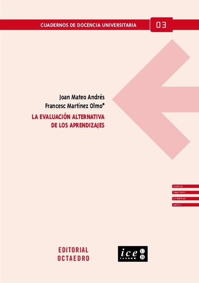 cuadernos de docencia universitaria   03           Joan Mateo Andrés     Francesc Martínez Olmo*la evaluación alternativa ...