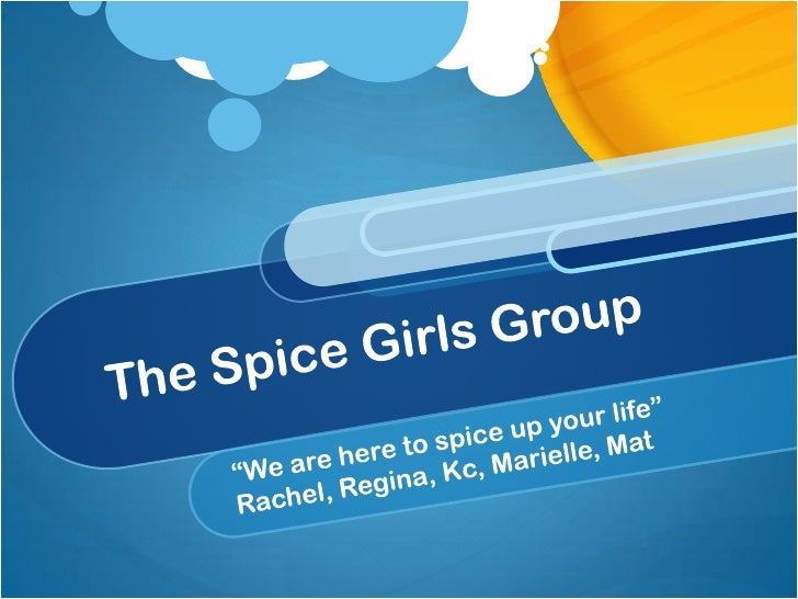 """The Spice Girls Group<br />""""We are here to spice up your life""""<br />Rachel, Regina, Kc, Marielle, Mat <br />"""