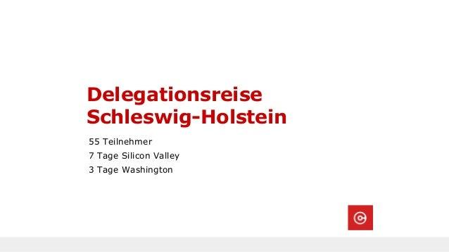 Delegationsreise Schleswig-Holstein 55 Teilnehmer 7 Tage Silicon Valley 3 Tage Washington