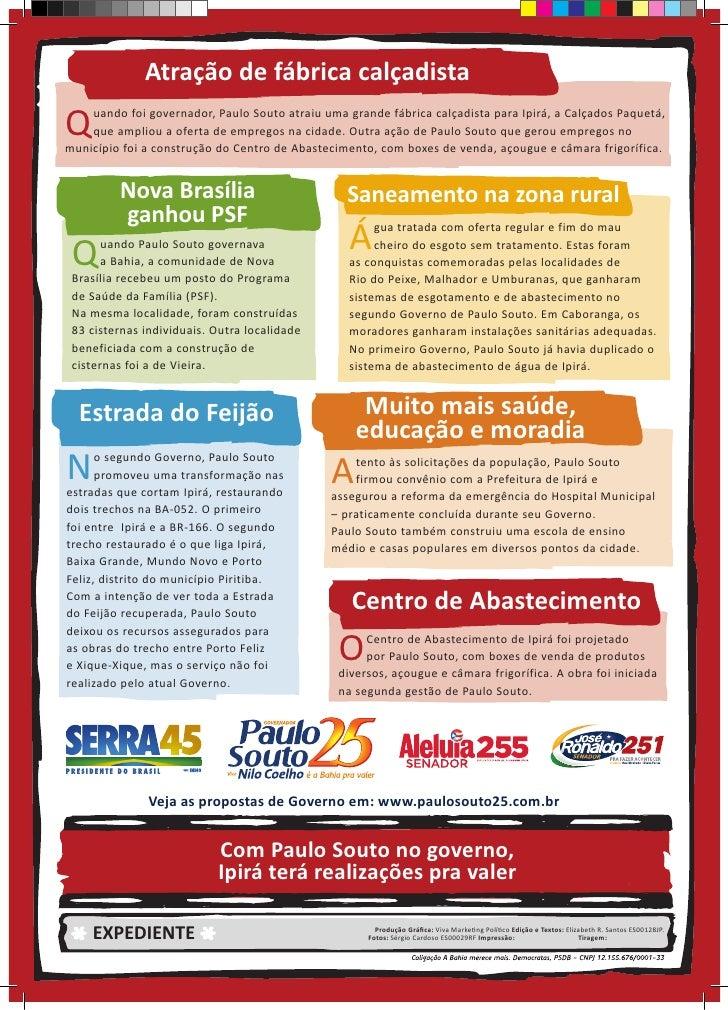 Atração de fábrica calçadista  Q   uando foi governador, Paulo Souto atraiu uma grande fábrica calçadista para Ipirá, a Ca...