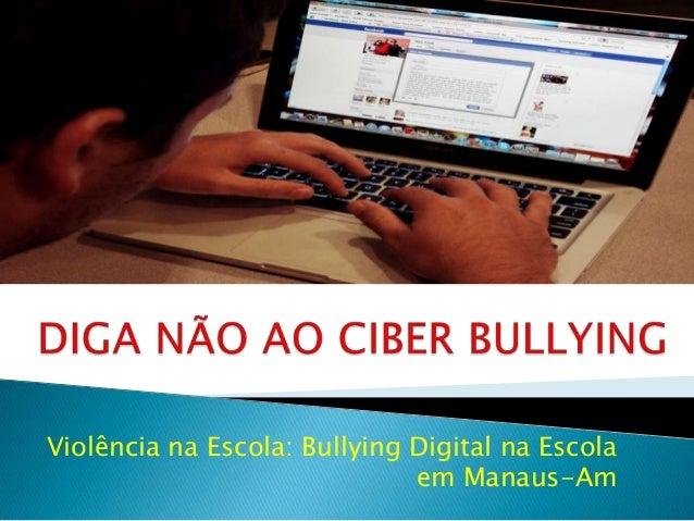 Violência na Escola: Bullying Digital na Escola em Manaus-Am
