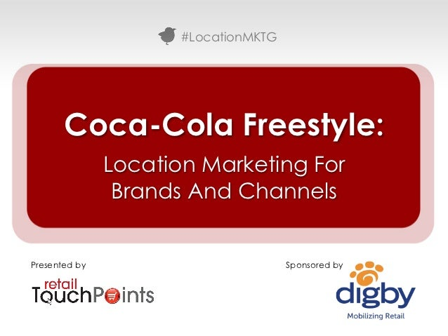 coca cola location strategy Coke's ecommerce strategy entails working with retail and restaurant customers  to find ways to sell more beverages in more buying occasions.