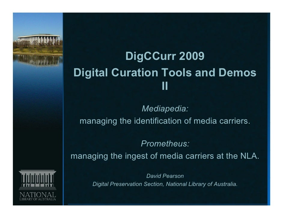 DigCCurr 2009Digital Curation Tools and Demos                 II                 Mediapedia:  managing the identification ...