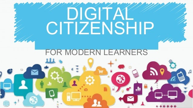 FOR MODERN LEARNERS DIGITAL CITIZENSHIP
