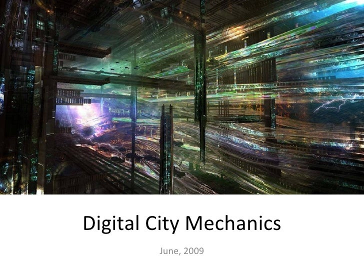Digital City Mechanics June, 2009