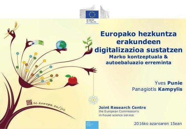 Joint Research Centre the European Commission's in-house science service Europako hezkuntza erakundeen digitalizazioa sust...